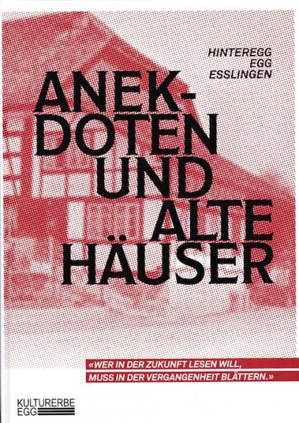 Anekdoten und alte Häuser in der Gemeinde Egg